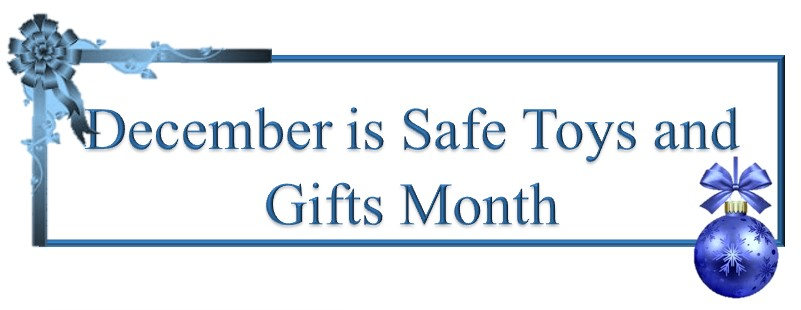 December is Safe Toys and Gifts Month